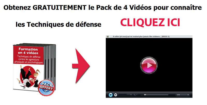 Obtenez gratuitement le pack de 4 videos pour connaître les techniques de défense2
